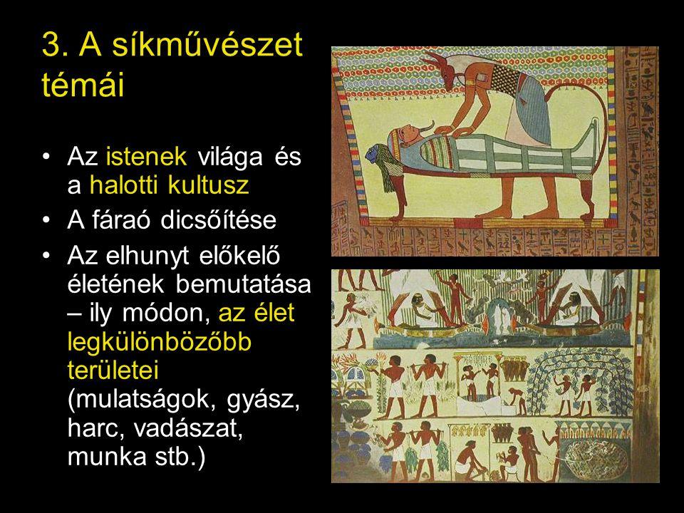 3. A síkművészet témái Az istenek világa és a halotti kultusz