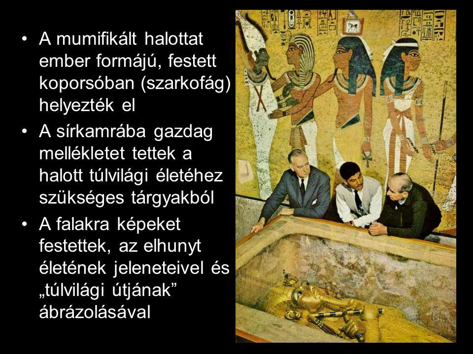 A mumifikált halottat ember formájú, festett koporsóban (szarkofág) helyezték el