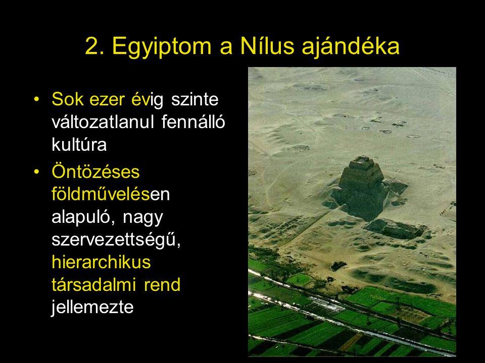 2. Egyiptom a Nílus ajándéka