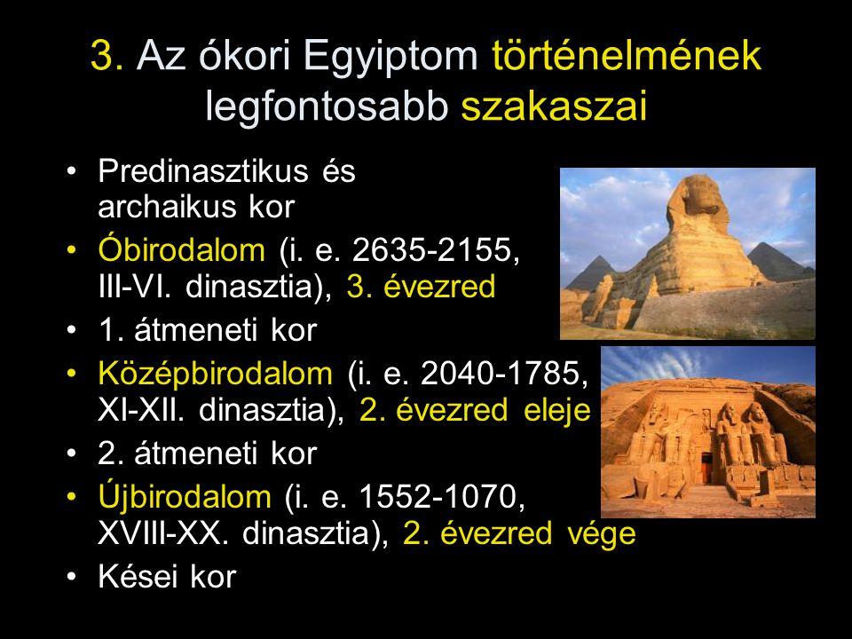 3. Az ókori Egyiptom történelmének legfontosabb szakaszai