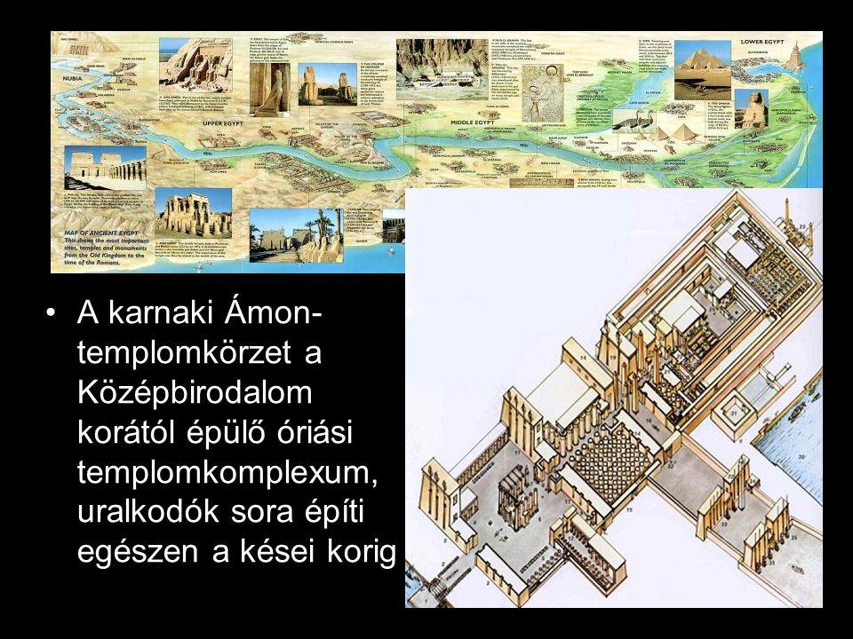 A karnaki Ámon-templomkörzet a Középbirodalom korától épülő óriási templomkomplexum, uralkodók sora építi egészen a kései korig