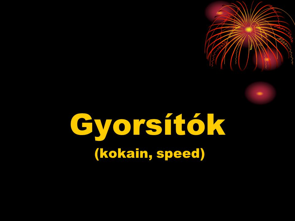 Gyorsítók (kokain, speed)