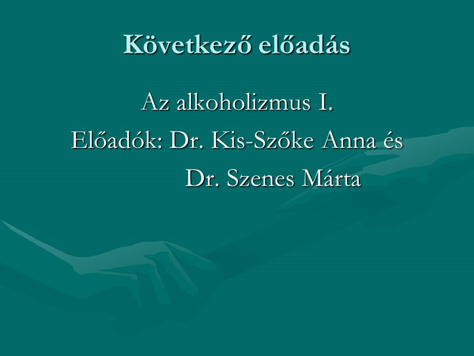 Előadók: Dr. Kis-Szőke Anna és