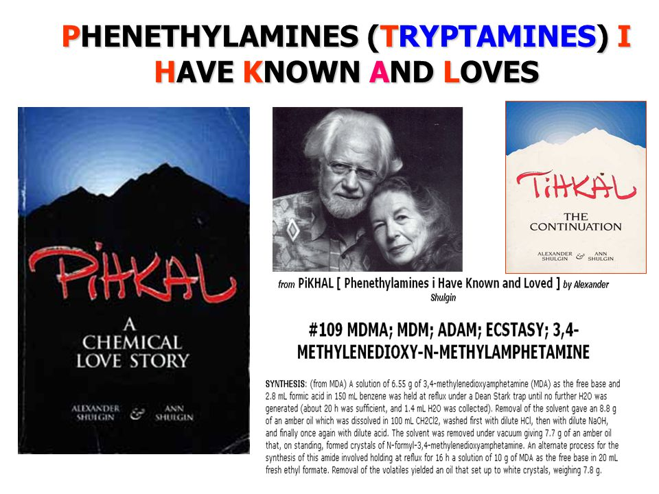 PHENETHYLAMINES (TRYPTAMINES) I HAVE KNOWN AND LOVES