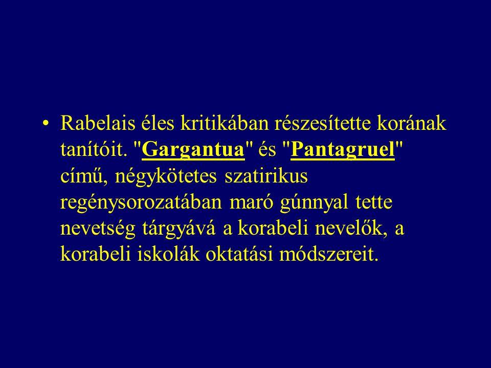 Rabelais éles kritikában részesítette korának tanítóit