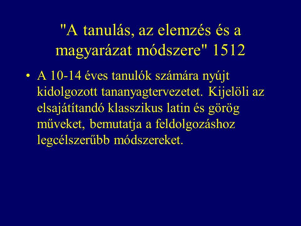 A tanulás, az elemzés és a magyarázat módszere 1512