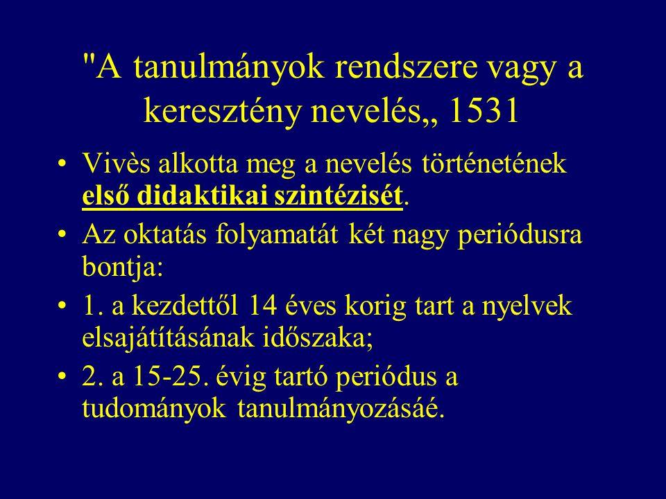 """A tanulmányok rendszere vagy a keresztény nevelés"""" 1531"""
