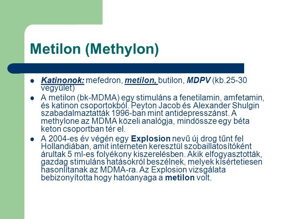 Metilon (Methylon) Katinonok: mefedron, metilon, butilon, MDPV (kb.25-30 vegyület)