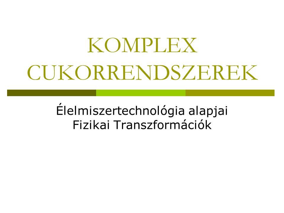 KOMPLEX CUKORRENDSZEREK