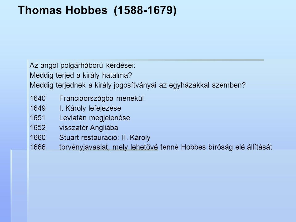 Thomas Hobbes (1588-1679) Az angol polgárháború kérdései: