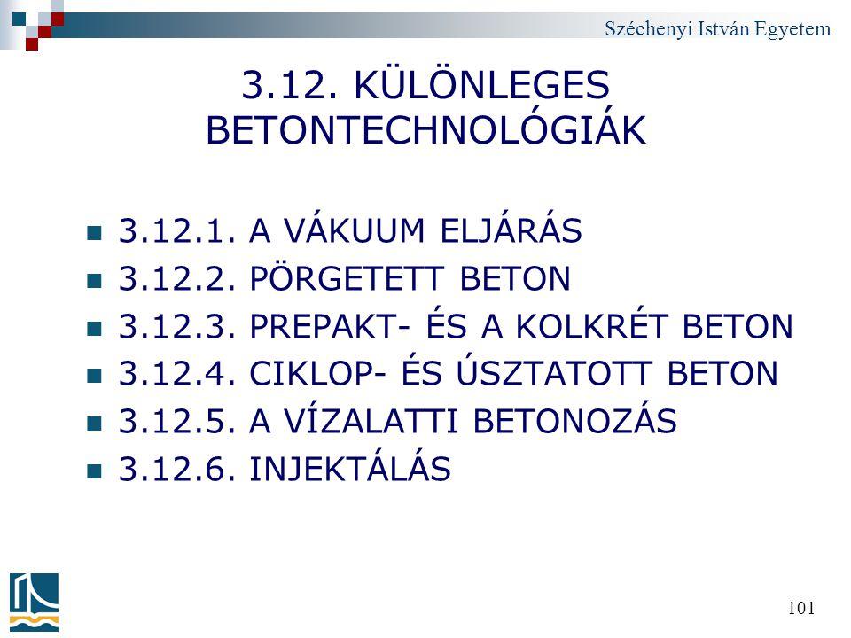 3.12. KÜLÖNLEGES BETONTECHNOLÓGIÁK