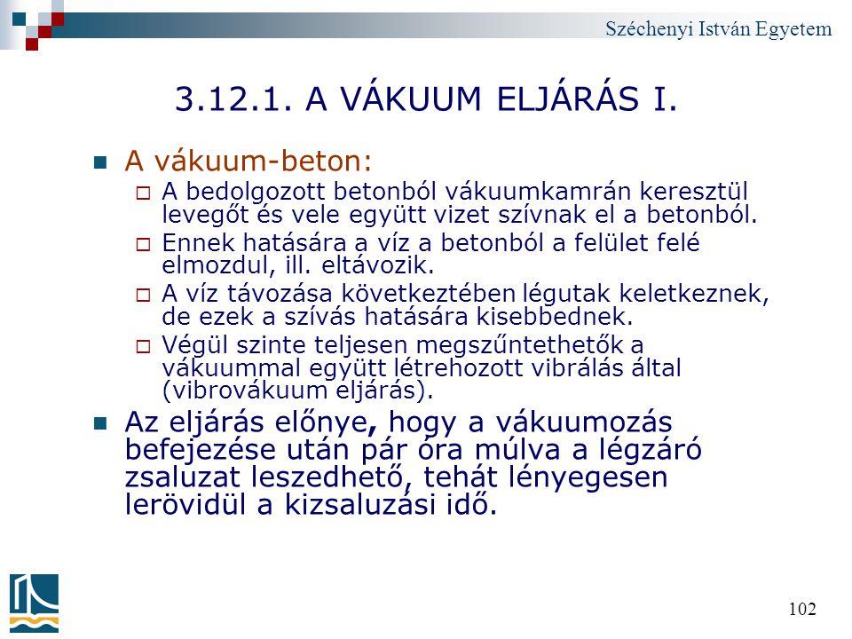 3.12.1. A VÁKUUM ELJÁRÁS I. A vákuum-beton:
