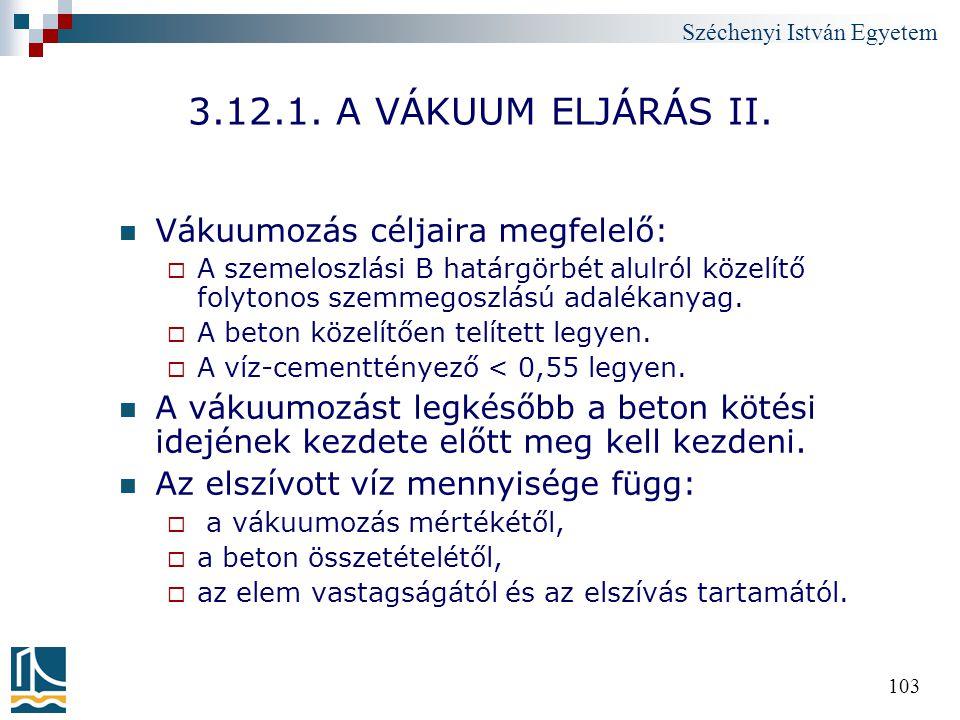 3.12.1. A VÁKUUM ELJÁRÁS II. Vákuumozás céljaira megfelelő: