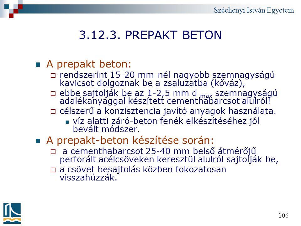 3.12.3. PREPAKT BETON A prepakt beton: