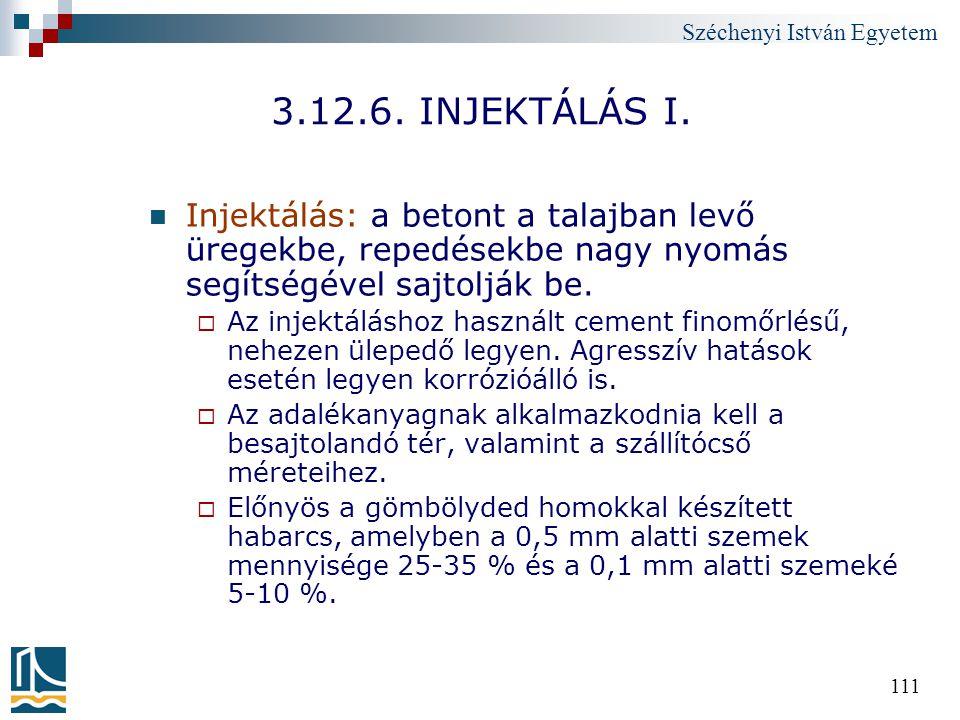 3.12.6. INJEKTÁLÁS I. Injektálás: a betont a talajban levő üregekbe, repedésekbe nagy nyomás segítségével sajtolják be.