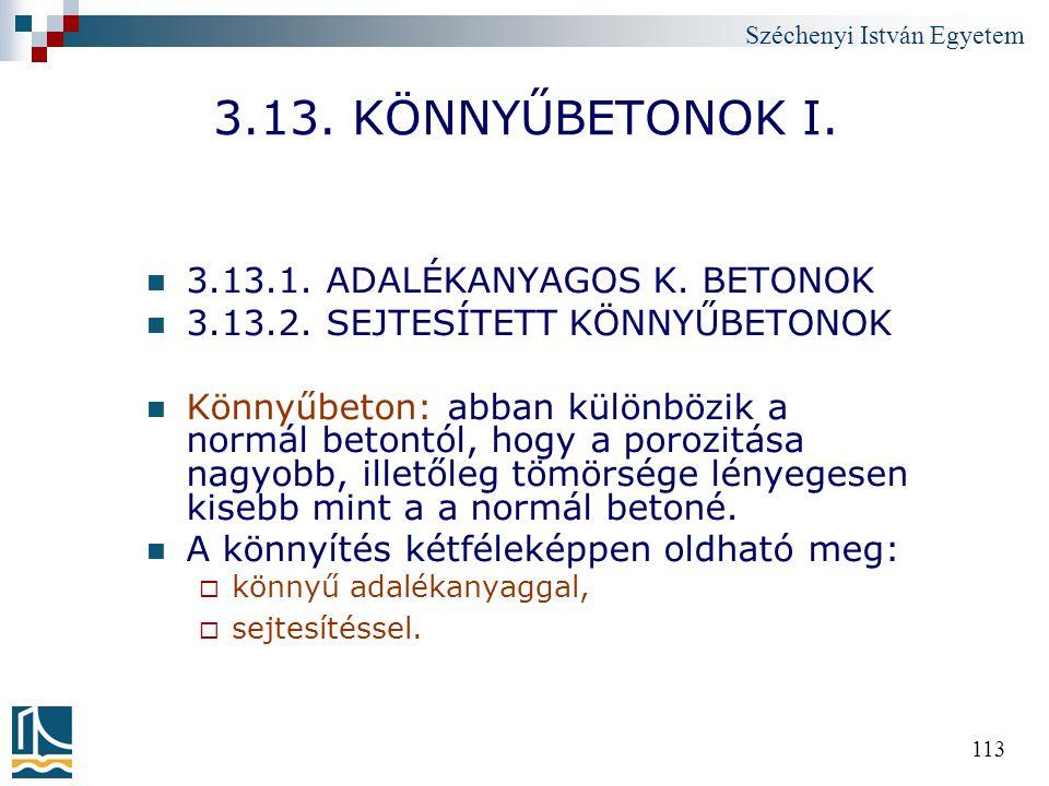 3.13. KÖNNYŰBETONOK I. 3.13.1. ADALÉKANYAGOS K. BETONOK