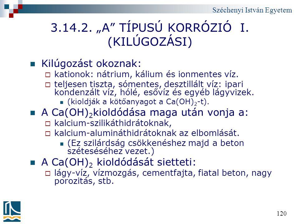 """3.14.2. """"A TÍPUSÚ KORRÓZIÓ I. (KILÚGOZÁSI)"""