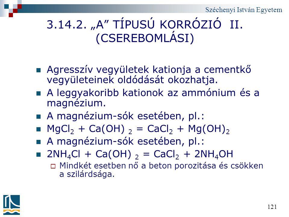 """3.14.2. """"A TÍPUSÚ KORRÓZIÓ II. (CSEREBOMLÁSI)"""