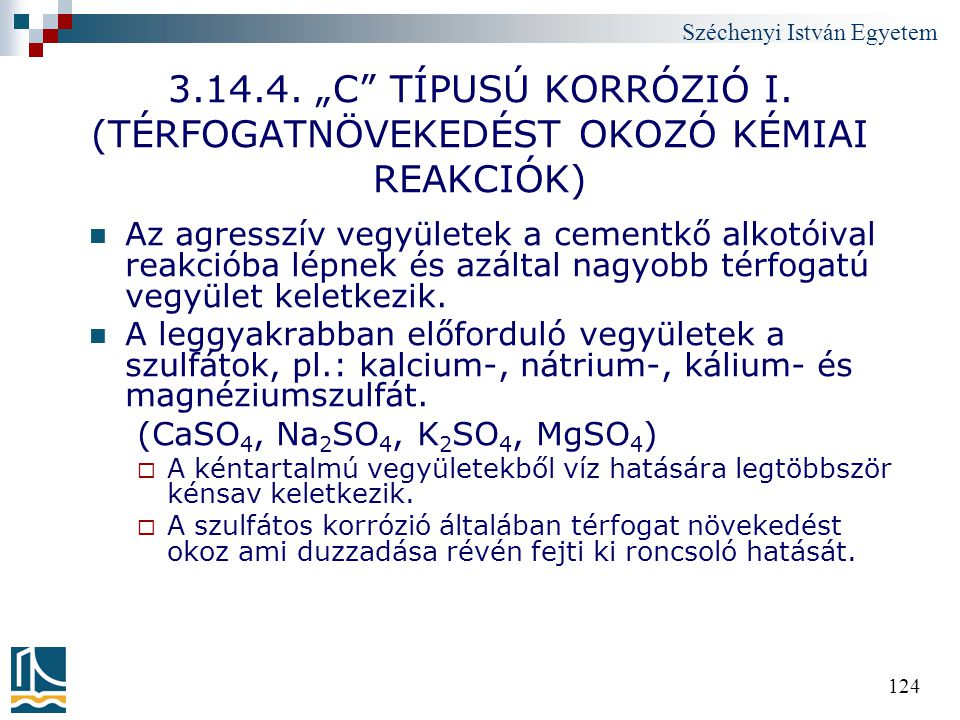 """3.14.4. """"C TÍPUSÚ KORRÓZIÓ I. (TÉRFOGATNÖVEKEDÉST OKOZÓ KÉMIAI REAKCIÓK)"""