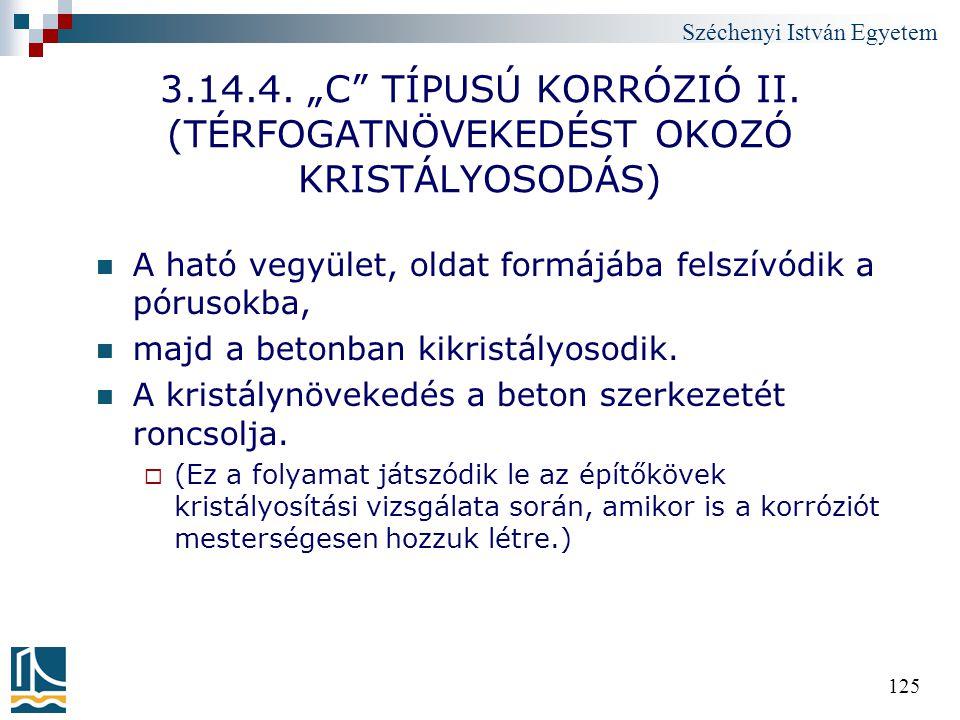 """3.14.4. """"C TÍPUSÚ KORRÓZIÓ II. (TÉRFOGATNÖVEKEDÉST OKOZÓ KRISTÁLYOSODÁS)"""