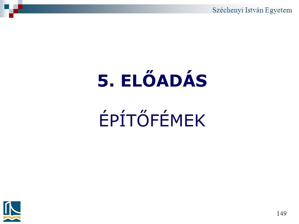 5. ELŐADÁS ÉPÍTŐFÉMEK