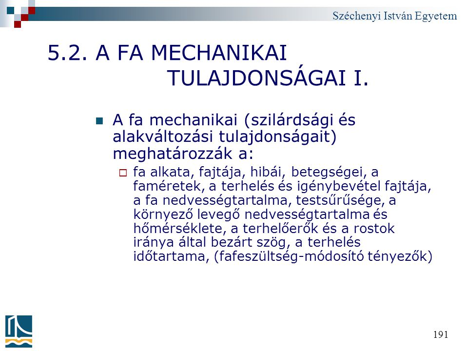 5.2. A FA MECHANIKAI TULAJDONSÁGAI I.