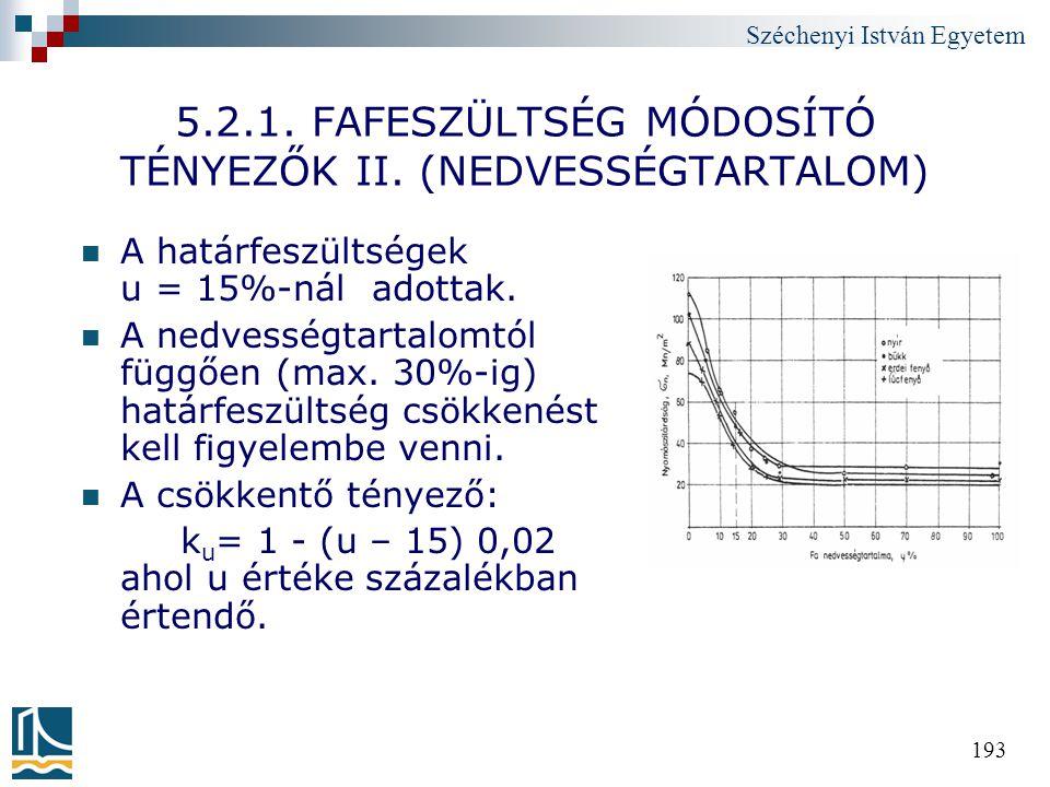 5.2.1. FAFESZÜLTSÉG MÓDOSÍTÓ TÉNYEZŐK II. (NEDVESSÉGTARTALOM)