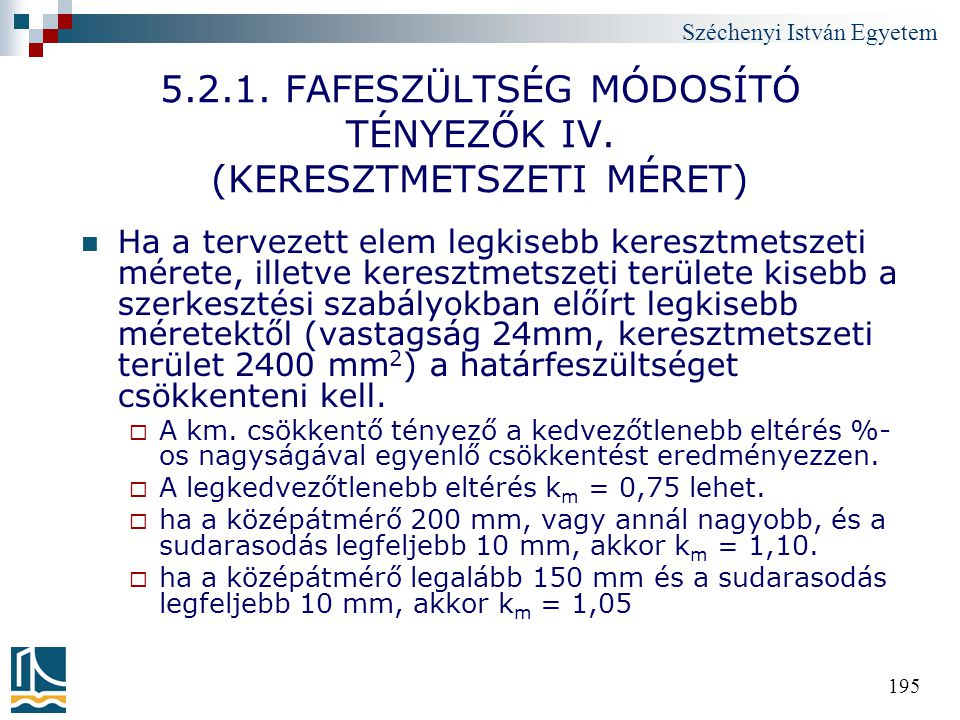 5.2.1. FAFESZÜLTSÉG MÓDOSÍTÓ TÉNYEZŐK IV. (KERESZTMETSZETI MÉRET)