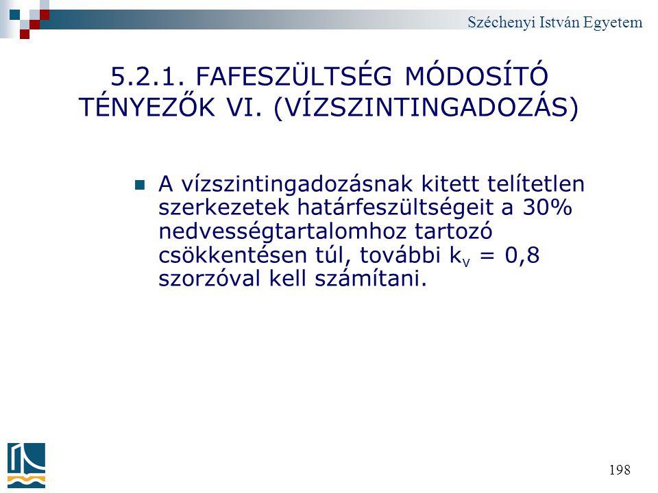 5.2.1. FAFESZÜLTSÉG MÓDOSÍTÓ TÉNYEZŐK VI. (VÍZSZINTINGADOZÁS)