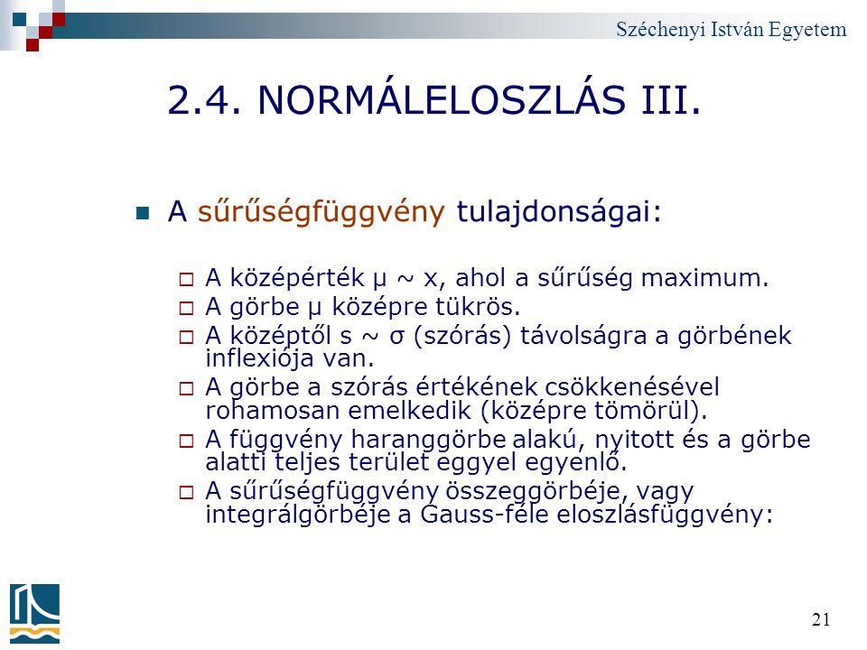 2.4. NORMÁLELOSZLÁS III. A sűrűségfüggvény tulajdonságai: