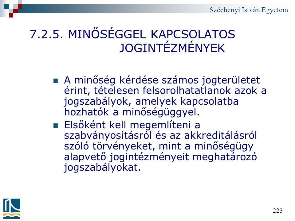 7.2.5. MINŐSÉGGEL KAPCSOLATOS JOGINTÉZMÉNYEK