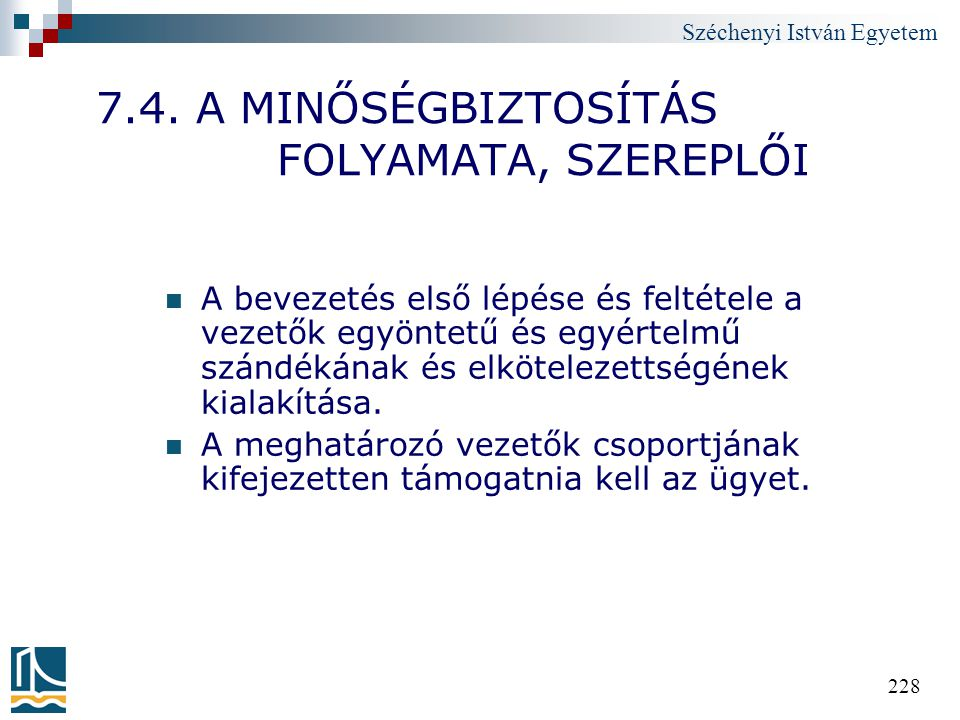 7.4. A MINŐSÉGBIZTOSÍTÁS FOLYAMATA, SZEREPLŐI