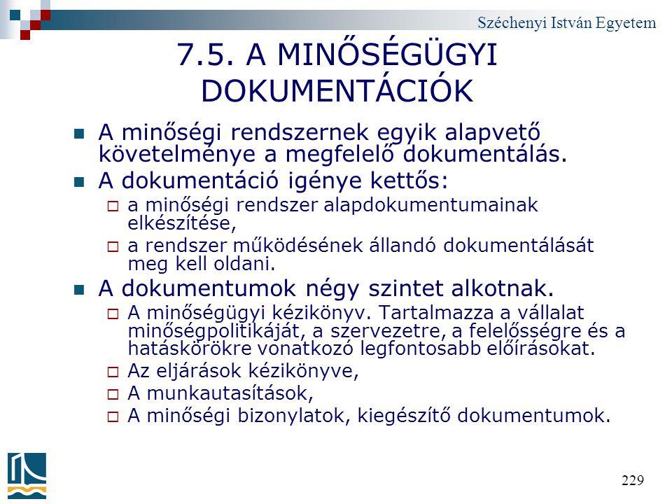 7.5. A MINŐSÉGÜGYI DOKUMENTÁCIÓK