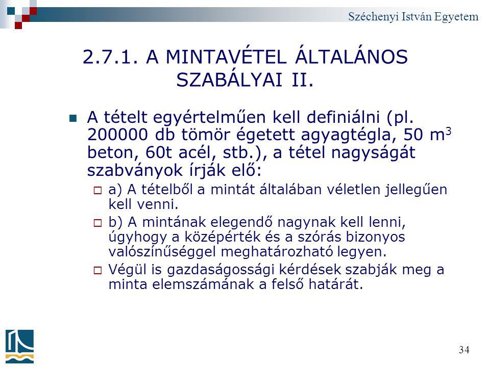 2.7.1. A MINTAVÉTEL ÁLTALÁNOS SZABÁLYAI II.