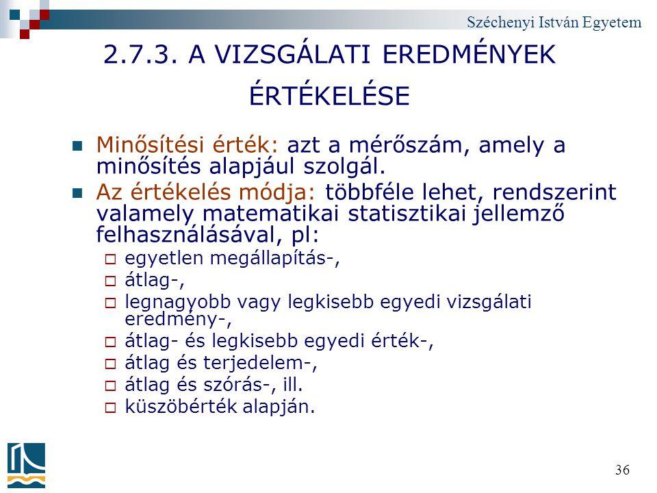 2.7.3. A VIZSGÁLATI EREDMÉNYEK ÉRTÉKELÉSE