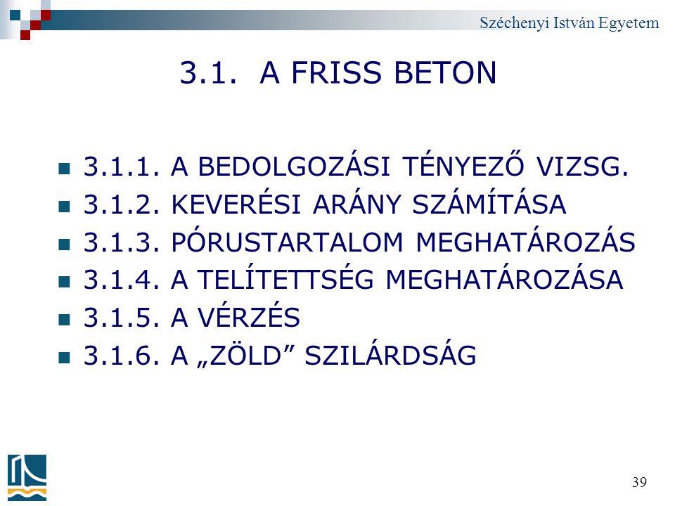 3.1. A FRISS BETON 3.1.1. A BEDOLGOZÁSI TÉNYEZŐ VIZSG.