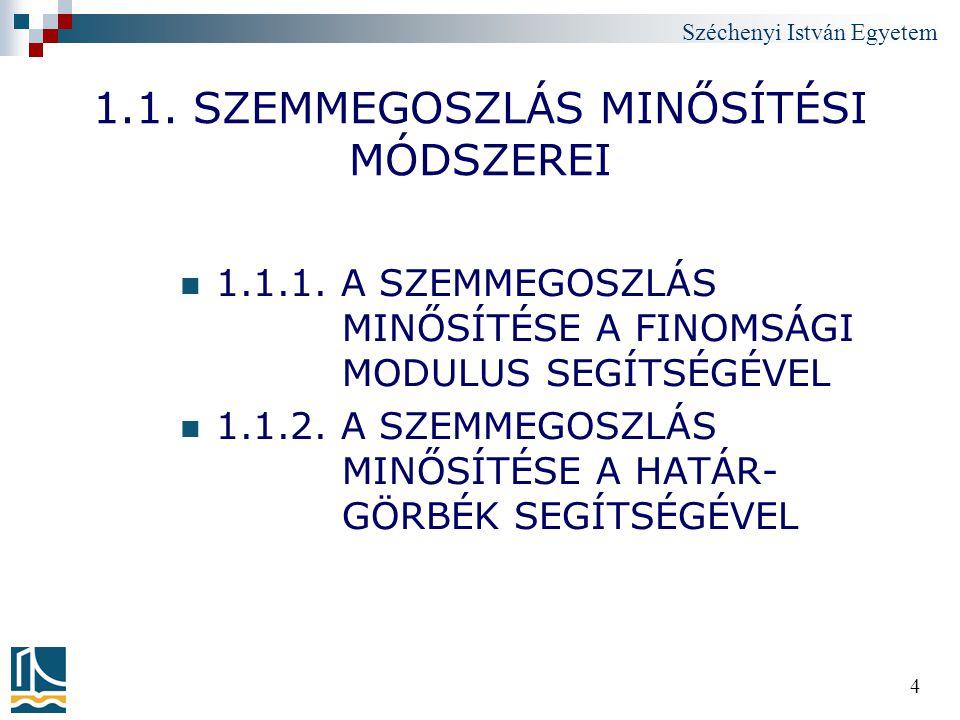 1.1. SZEMMEGOSZLÁS MINŐSÍTÉSI MÓDSZEREI