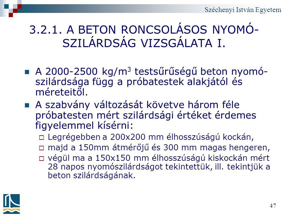 3.2.1. A BETON RONCSOLÁSOS NYOMÓ- SZILÁRDSÁG VIZSGÁLATA I.