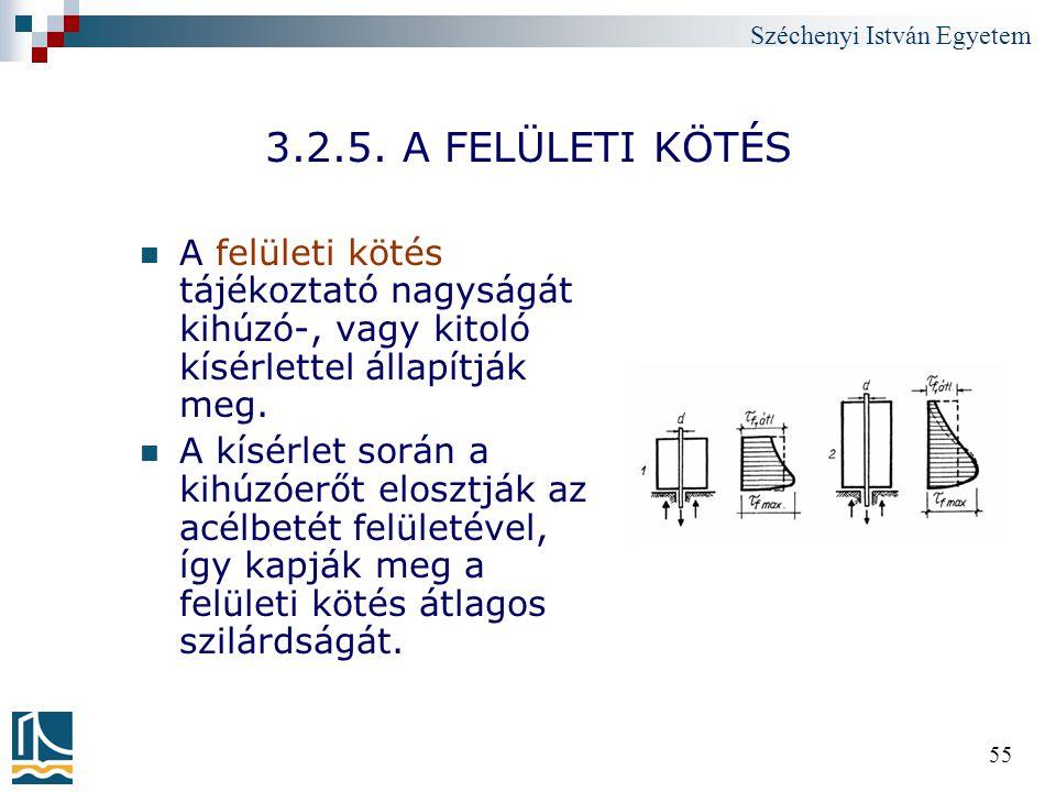 3.2.5. A FELÜLETI KÖTÉS A felületi kötés tájékoztató nagyságát kihúzó-, vagy kitoló kísérlettel állapítják meg.