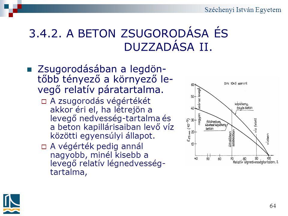 3.4.2. A BETON ZSUGORODÁSA ÉS DUZZADÁSA II.