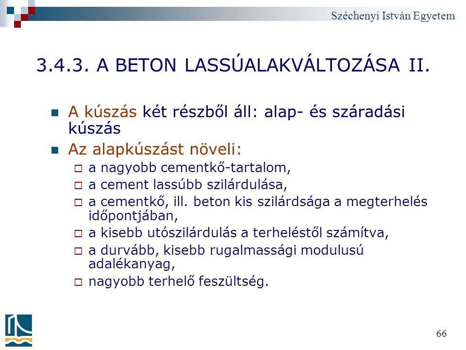 3.4.3. A BETON LASSÚALAKVÁLTOZÁSA II.