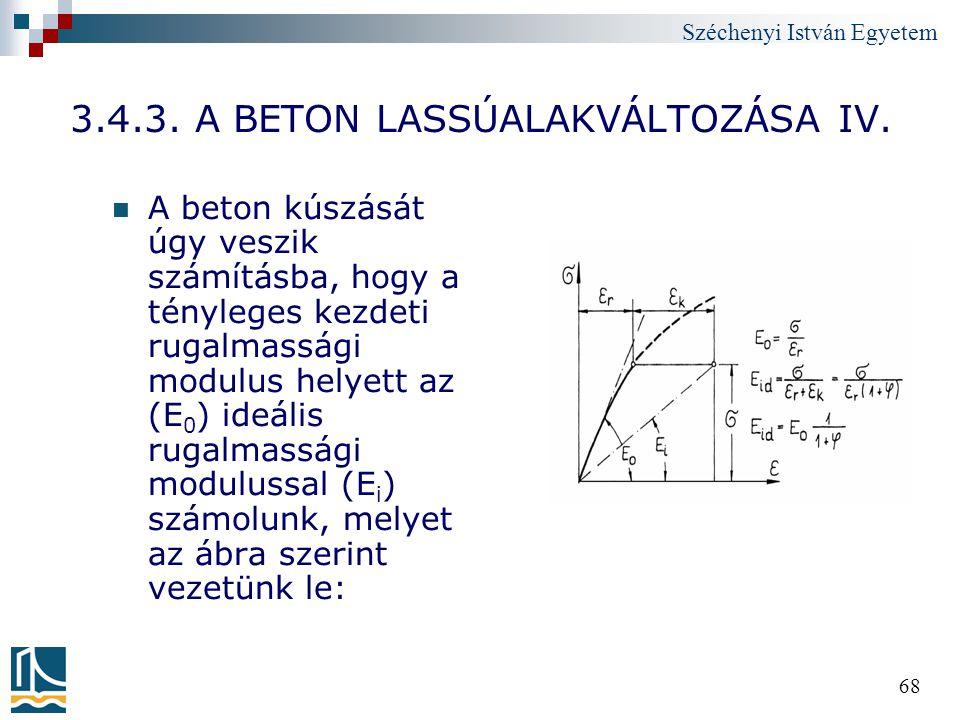3.4.3. A BETON LASSÚALAKVÁLTOZÁSA IV.