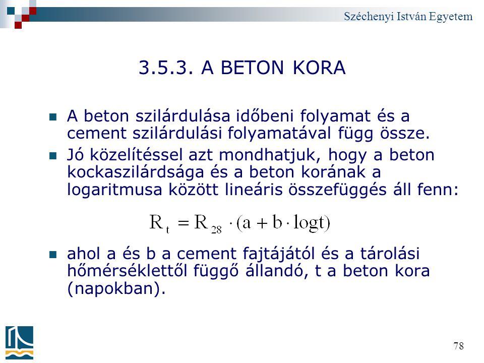 3.5.3. A BETON KORA A beton szilárdulása időbeni folyamat és a cement szilárdulási folyamatával függ össze.