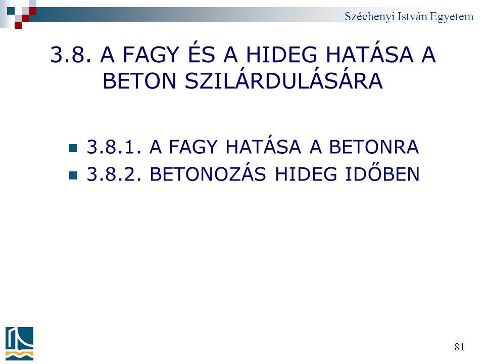 3.8. A FAGY ÉS A HIDEG HATÁSA A BETON SZILÁRDULÁSÁRA