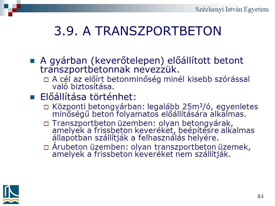 3.9. A TRANSZPORTBETON A gyárban (keverőtelepen) előállított betont transzportbetonnak nevezzük.