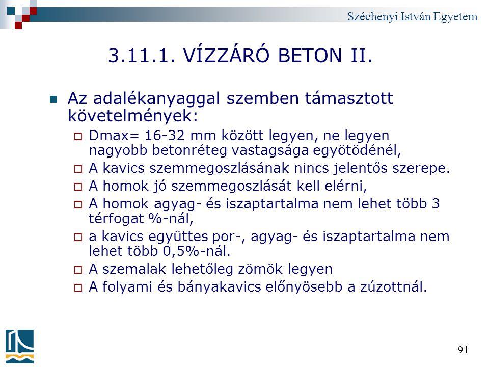 3.11.1. VÍZZÁRÓ BETON II. Az adalékanyaggal szemben támasztott követelmények: