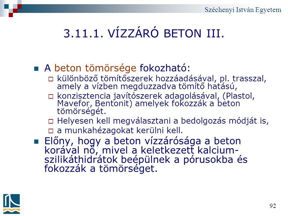 3.11.1. VÍZZÁRÓ BETON III. A beton tömörsége fokozható: