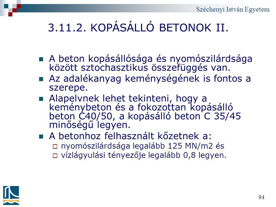 3.11.2. KOPÁSÁLLÓ BETONOK II. A beton kopásállósága és nyomószilárdsága között sztochasztikus összefüggés van.