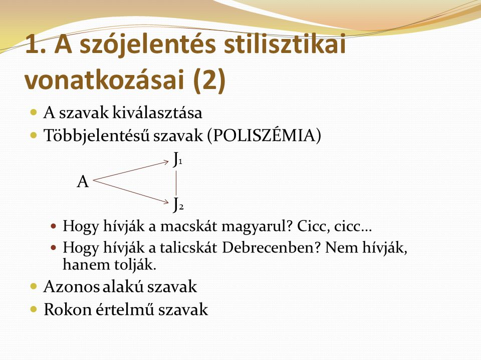 1. A szójelentés stilisztikai vonatkozásai (2)