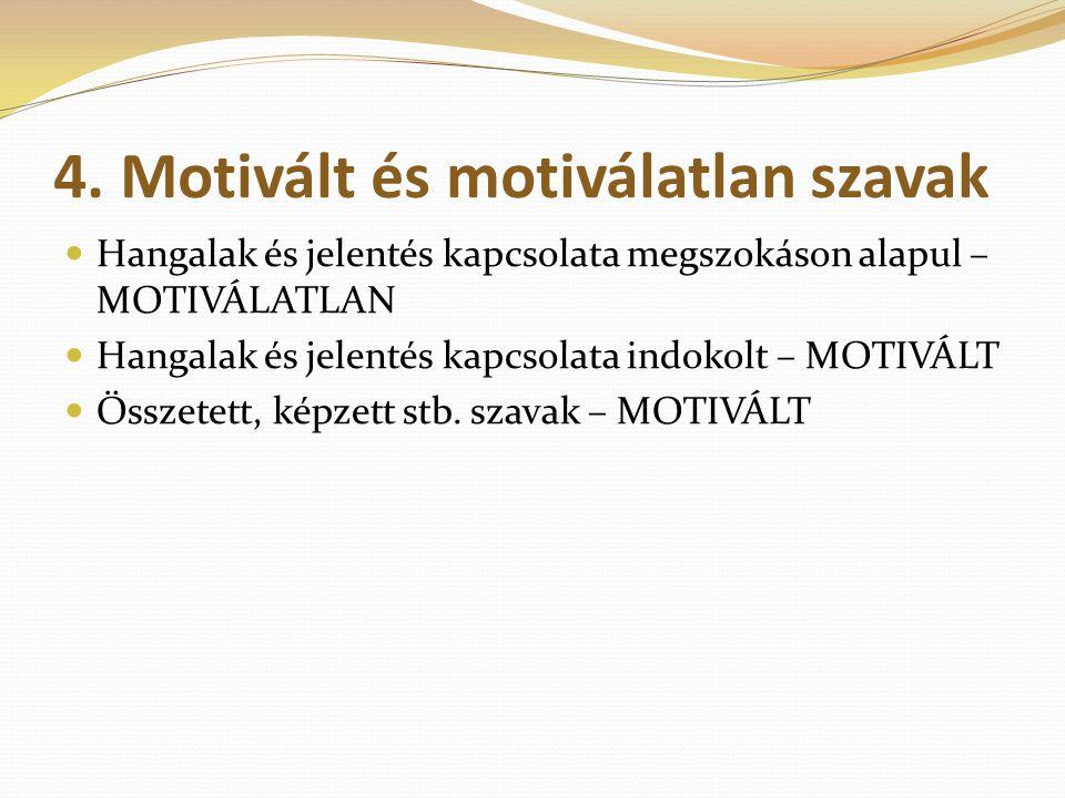 4. Motivált és motiválatlan szavak